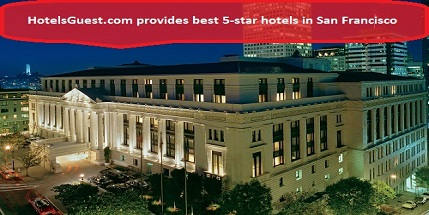 Best 5-Star Hotels In San Francisco